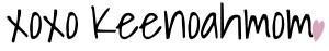 KeenoahMom_Signature